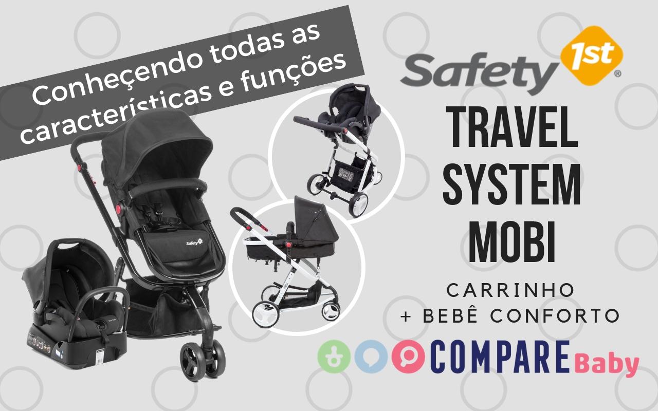 1076f23558d Carrinho Mobi Safety 1st - Conheça todo o funcionamento deste Travel System